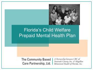 Florida s Child Welfare  Prepaid Mental Health Plan