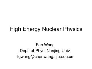 High Energy Nuclear Physics
