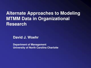 Alternate Approaches to Modeling MTMM Data in Organizational Research