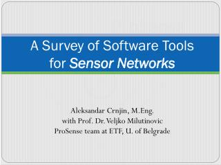 A Survey of Software Tools for  Sensor Networks