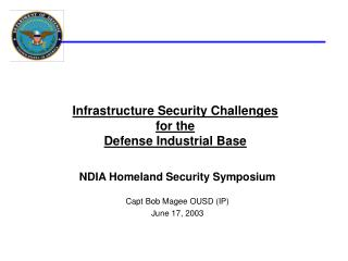 Infrastructure Security Challenges  for the  Defense Industrial Base