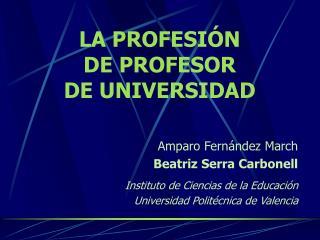 LA PROFESIÓN  DE PROFESOR  DE UNIVERSIDAD