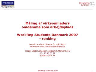 Måling af virksomheders omdømme som arbejdsplads WorkRep Students Danmark 2007 - ranking