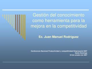 Conferencia Nacional Productividad y competitividad Empresarial 2007 Santo Domingo
