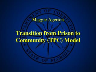 Maggie Agerton  Transition from Prison to Community TPC Model