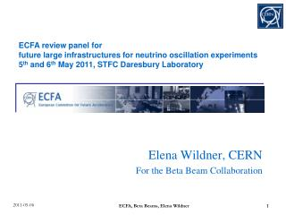 Elena Wildner, CERN For the Beta Beam Collaboration