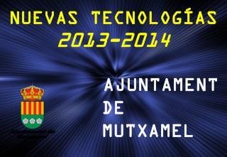 NUEVAS TECNOLOGÍAS 2013-2014 AJUNTAMENT DE        MUTXAMEL