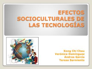 EFECTOS SOCIOCULTURALES DE LAS TECNOLOGÍAS