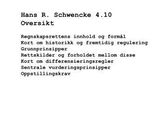 Hans R. Schwencke 4.10   Oversikt Regnskapsrettens innhold og formål
