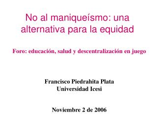 No al maniqueísmo: una alternativa para la equidad