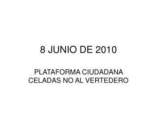 8 JUNIO DE 2010