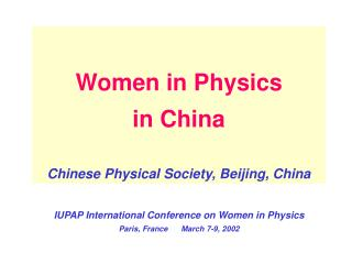 Women in Physics  in China  Chinese Physical Society,  Beijing, China
