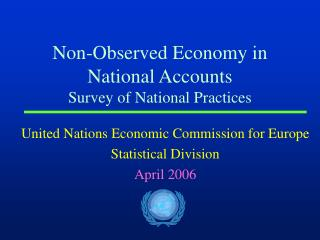 Non-Observed Economy in National Accounts Survey of National Practices