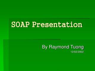 SOAP Presentation