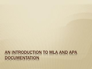 An Introduction to MLA and APA Documentation