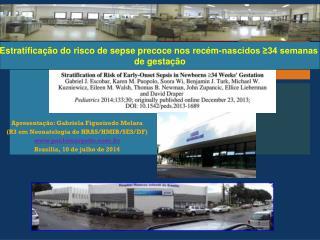 Apresentação: Gabriela Figueiredo Melara (R3 em Neonatologia do HRAS/HMIB/SES/DF)