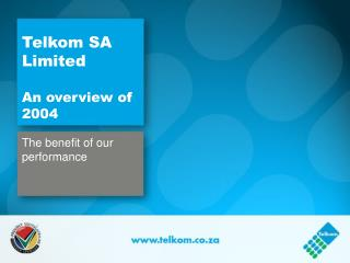 Telkom SA Limited An overview of 2004