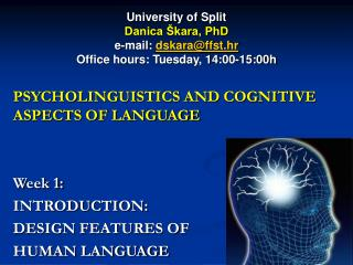 University of Split Danica Škara, PhD e-mail:  dskara@ffst.hr Office hours: Tuesday, 14:00-15:00h