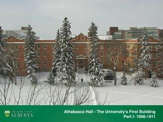 Athabasca Hall - The University's First Building Part I: 1906-1911