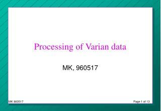 Processing of Varian data