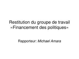 Restitution du groupe de travail «Financement des politiques»
