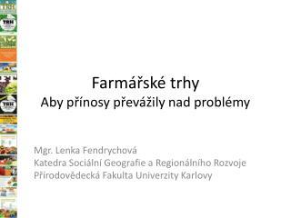 Farmářské trhy Aby přínosy převážily nad problémy