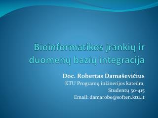 Bioinformatikos įrankių ir duomenų bazių integracija