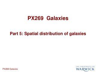 PX269  Galaxies