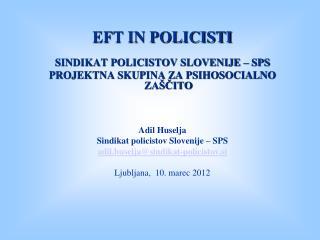 EFT IN POLICISTI SINDIKAT POLICISTOV SLOVENIJE – SPS PROJEKTNA SKUPINA ZA PSIHOSOCIALNO ZAŠČITO