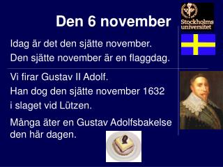 Den 6 november