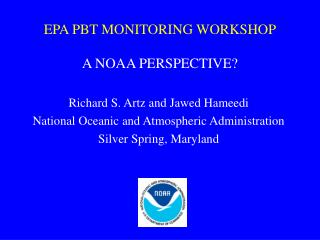 EPA PBT MONITORING WORKSHOP A NOAA PERSPECTIVE?