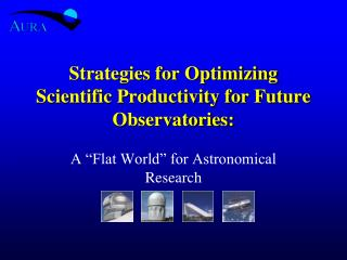 Strategies for Optimizing Scientific Productivity for Future Observatories:
