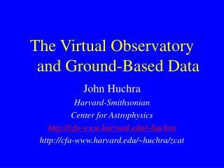 The Virtual Observatory    and Ground-Based Data