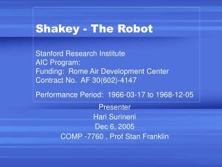 Presenter  Hari Surineni  Dec 6, 2005  COMP -7760 , Prof Stan Franklin