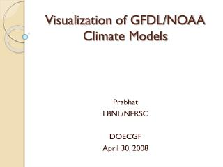 Visualization of GFDL/NOAA Climate Models