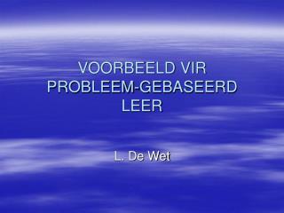 VOORBEELD VIR PROBLEEM-GEBASEERD LEER