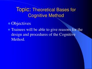 Topic:  Theoretical Bases for Cognitive Method