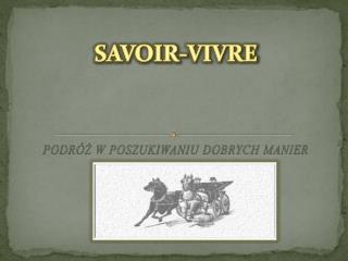 SAVOIR-VIVRE