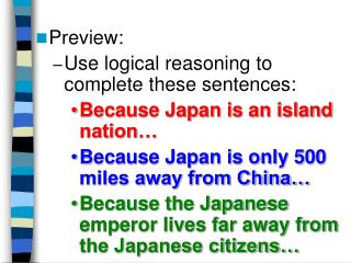 Preview:  Use logical reasoning to complete these sentences: Because Japan is an island nation…