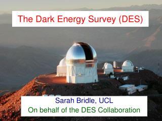 The Dark Energy Survey (DES)