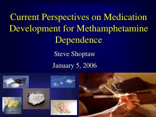 Current Perspectives on Medication Development for Methamphetamine Dependence