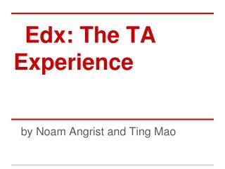 Edx: The TA Experience