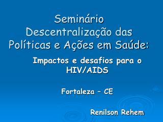 Seminário Descentralização das Políticas e Ações em Saúde: