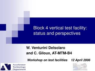 Block 4 vertical test facility: status and perspectives