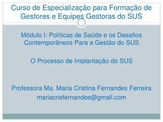 Curso de Especialização para Formação de Gestores e Equipes Gestoras do SUS