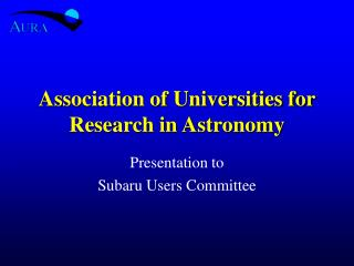 Association of Universities for Research in Astronomy