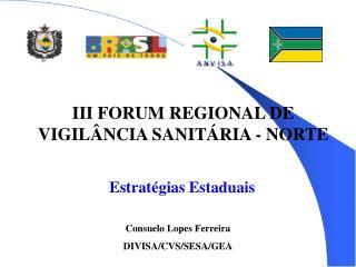 III FORUM REGIONAL DE VIGILÂNCIA SANITÁRIA - NORTE
