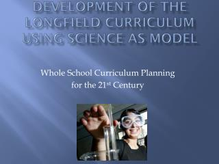 Development of The  Longfield  Curriculum using Science as model