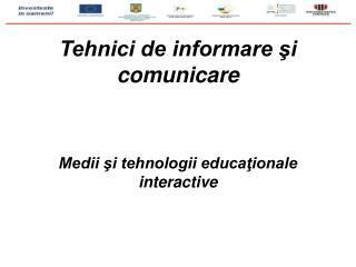 Tehnici de informare şi comunicare