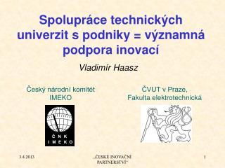 Spolupráce technických univerzit s podniky = významná podpora inovací